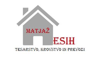 TESARSTVO, KROVSTVO IN PREVOZI MATJAŽ ESIH s.p.